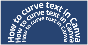 Curved Text in Canva - Curves within curves
